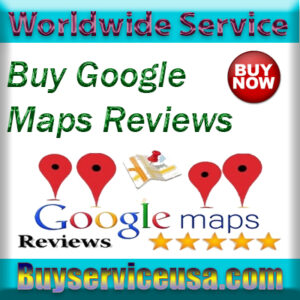 Buy Google Maps Reviews