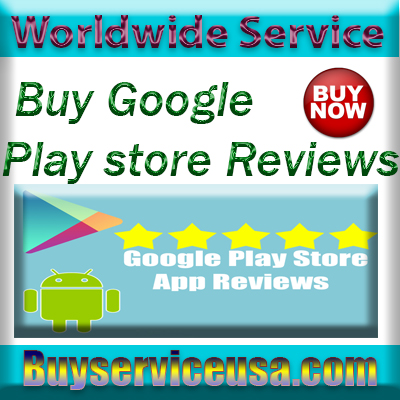 buy google play store reviews