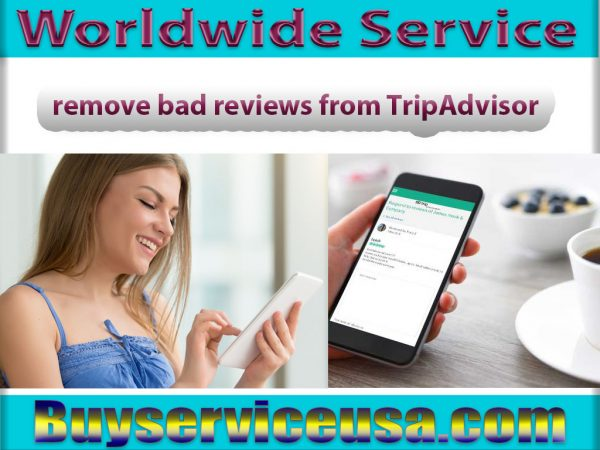 how to remove bad reviews from TripAdvisor