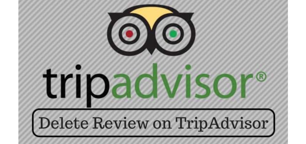 remove bad TripAdvisor reviews