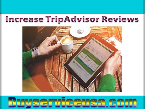 How to Increase TripAdvisor Reviews