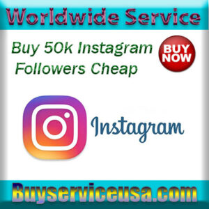 buy 50k instagram followers cheap